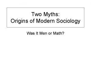Two Myths Origins of Modern Sociology Was It
