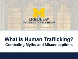 What is Human Trafficking Combating Myths and Misconceptions