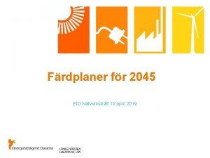 Frdplaner fr 2045 EID Ntverkstrff 10 april 2019