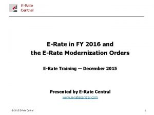 ERate Central ERate in FY 2016 and the