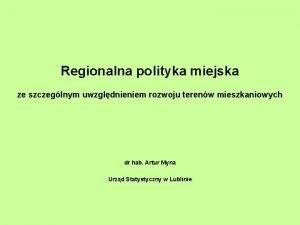 Regionalna polityka miejska ze szczeglnym uwzgldnieniem rozwoju terenw