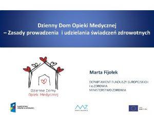 Dzienny Dom Opieki Medycznej Zasady prowadzenia i udzielania