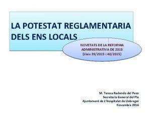 LA POTESTAT REGLAMENTARIA DELS ENS LOCALS NOVETATS DE