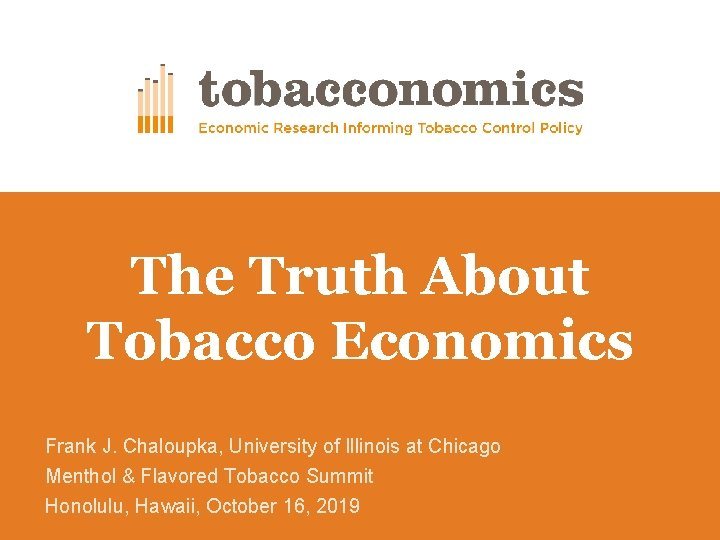 The Truth About Tobacco Economics Frank J Chaloupka