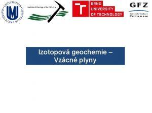 Izotopov geochemie Vzcn plyny Vzcn Lithium plyny Vzcn