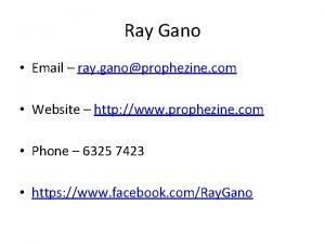Ray Gano Email ray ganoprophezine com Website http