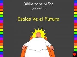 Biblia para Nios presenta Isaas Ve el Futuro