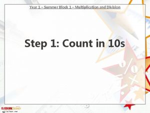 Year 1 Summer Block 1 Multiplication and Division