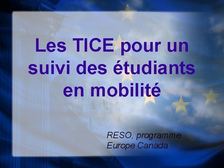 Les TICE pour un suivi des tudiants en