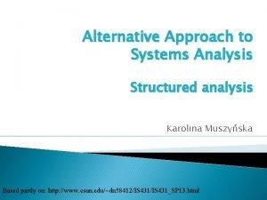 Alternative Approach to Systems Analysis Structured analysis Karolina