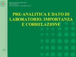SERVIZIO SANITARIO REGIONALE EMILIAROMAGNA Azienda Ospedaliero Universitaria di