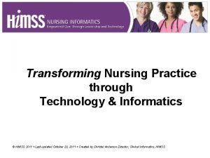 Transforming Nursing Practice through Technology Informatics HIMSS 2011