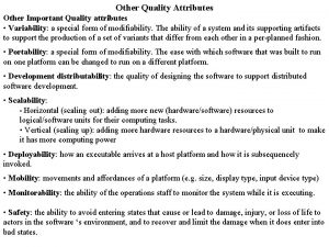 Other Quality Attributes Other Important Quality attributes Variability