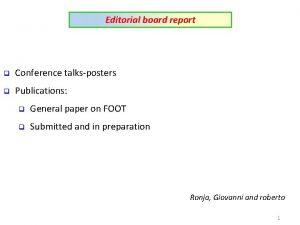 Editorial board report q Conference talksposters q Publications