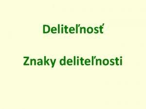 Delitenos Znaky delitenosti 24 3 8 delenec delite