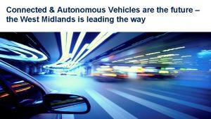 Connected Autonomous Vehicles are the future the West