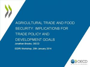 AGRICULTURAL TRADE AND FOOD SECURITY IMPLICATIONS FOR TRADE