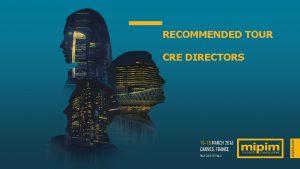 RECOMMENDED TOUR CRE DIRECTORS PALAIS DES FESTIVALS TENTS