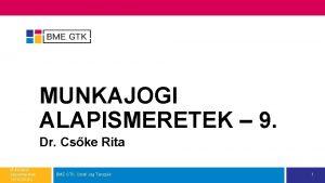 MUNKAJOGI ALAPISMERETEK 9 Dr Cske Rita Munkajogi alapismeretek