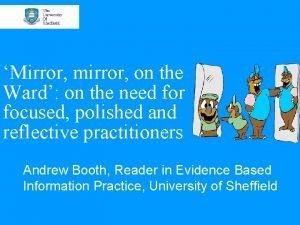 Mirror mirror on the Ward on the need