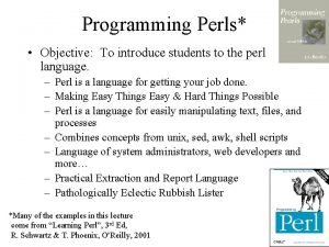 Programming Perls Objective To introduce students to the