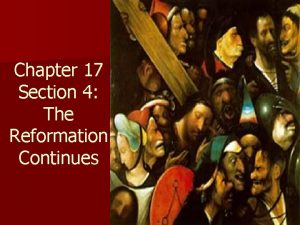 Chapter 17 Section 4 The Reformation Continues Setting