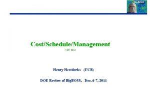 CostScheduleManagement Talk B 3 2 Henry Heetderks UCB