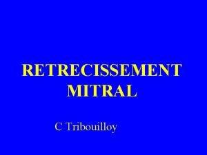 RETRECISSEMENT MITRAL C Tribouilloy I Dfinition Anatomopathologie Dfinition
