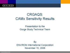 CRGAQS CAMx Sensitivity Results Presentation to the Gorge