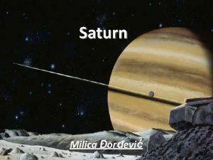 Saturn Milica orevi Saturn je esta planeta u