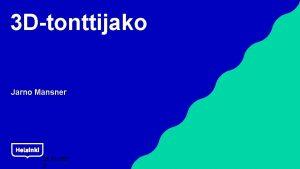 3 Dtonttijako Jarno Mansner 25 11 202 0