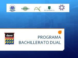 PROGRAMA BACHILLERATO DUAL STUDENTSPARENTS HANDBOOK PROGRAMA BACHILLERATO DUAL