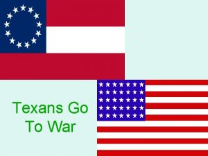 Texans Go To War In its declaration of