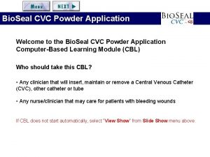 Bio Seal CVC Powder Application Welcome to the