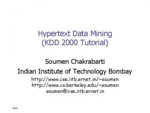 Hypertext Data Mining KDD 2000 Tutorial Soumen Chakrabarti