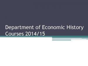 Department of Economic History Courses 201415 Economic History