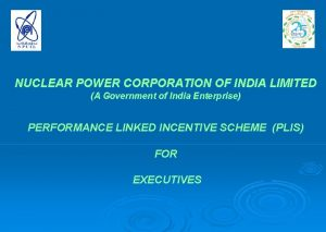 NUCLEAR POWER CORPORATION OF INDIA LIMITED A Government