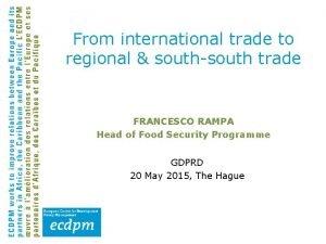 From international trade to regional southsouth trade FRANCESCO