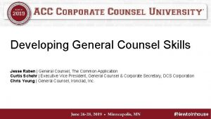 Developing General Counsel Skills Jesse Raben General Counsel