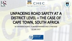 UNPACKING ROAD SAFETY AT A DISTRICT LEVEL THE