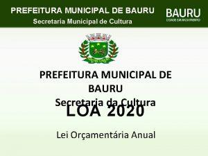PREFEITURA MUNICIPAL DE BAURU Secretaria Municipal de Cultura
