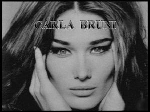 CARLA BRUNI Mannequin puis chanteuse Carla Bruni est