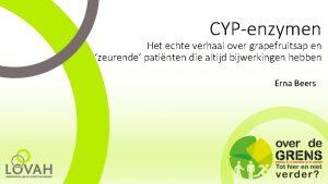CYPenzymen Het echte verhaal over grapefruitsap en zeurende