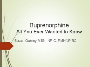 Buprenorphine All You Ever Wanted to Know Susan