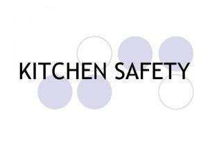 KITCHEN SAFETY SAFETY TERMS l Safety a behavior