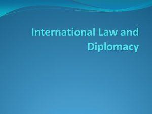 International Law and Diplomacy Public international law Public