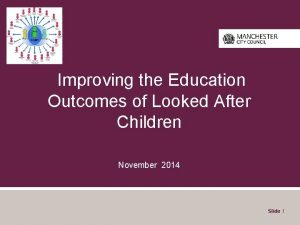 Improving the Education Outcomes of Looked After Children