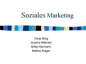 Soziales Marketing Tanja Brg Suzana Mitevski Britta Niermann