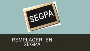REMPLACER EN SEGPA 1 Qui sont les lves