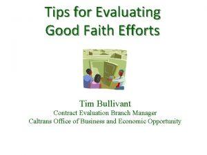 Tips for Evaluating Good Faith Efforts Tim Bullivant